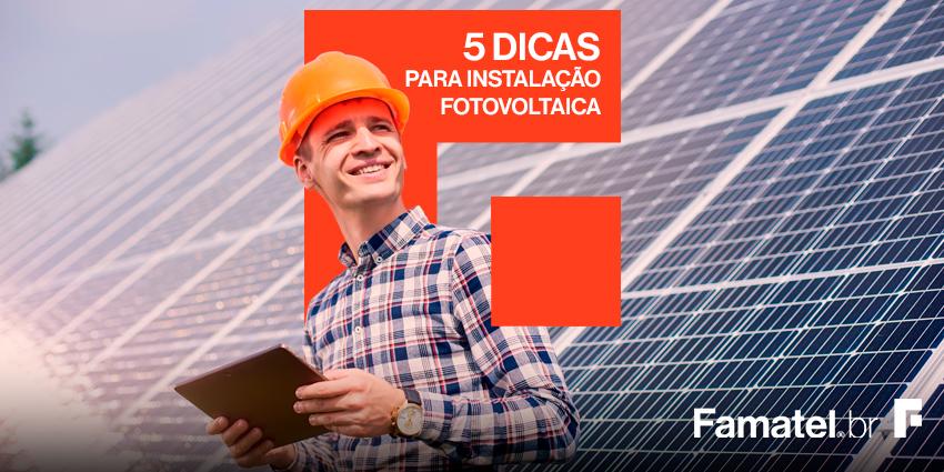 5 Dicas para instalação fotovoltaica
