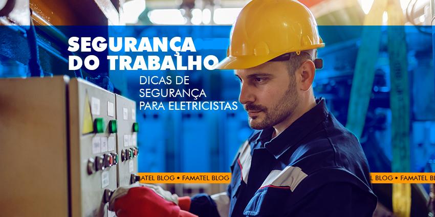Segurança do Trabalho: Dicas de Segurança para Eletricistas