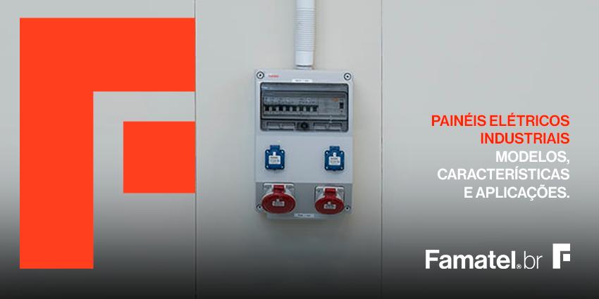 Painéis elétricos industriais, modelos, características e aplicações